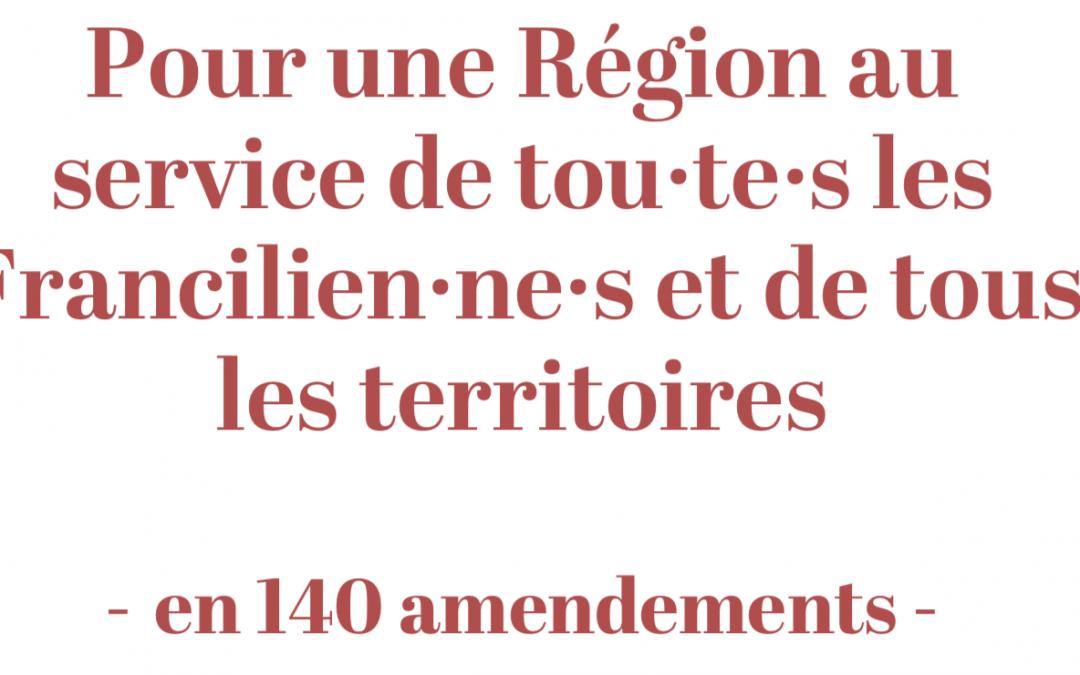 Pour une Région au service de tou·te·s les Francilien·ne·s et de tous les territoires – en 140 amendements –