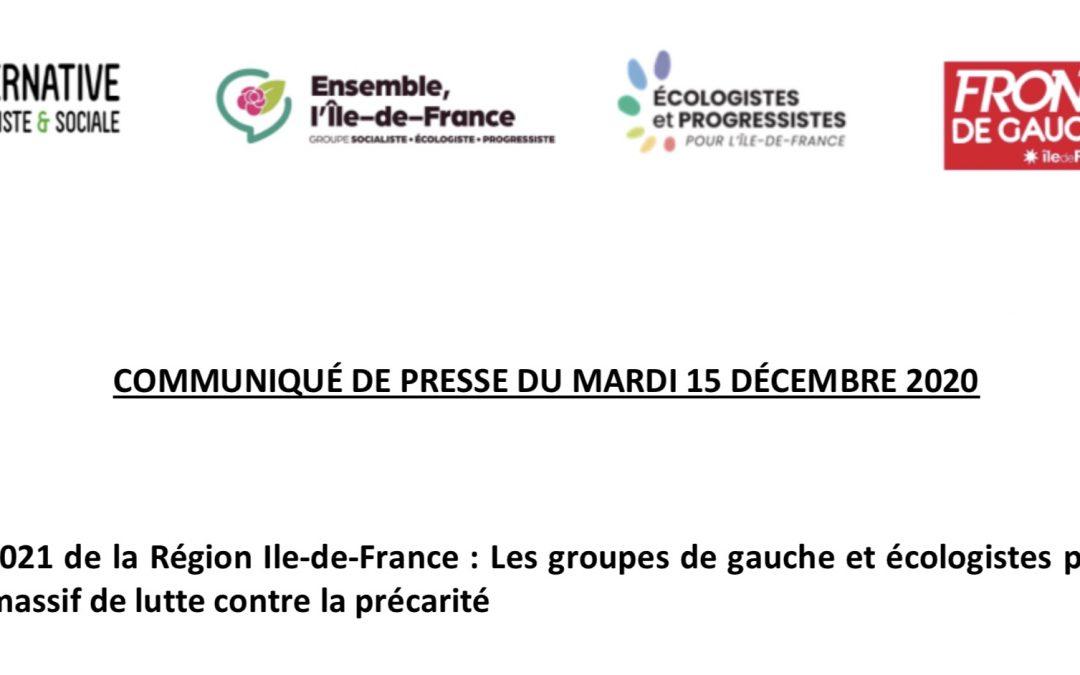 COMMUNIQUÉ DE PRESSE DU MARDI 15 DÉCEMBRE 2020 Budget 2021 de la Région Ile-de-France : Les groupes de gauche et écologistes présentent un plan massif de lutte contre la précarité